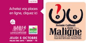 spectacle Maligne - Noémie Caillault