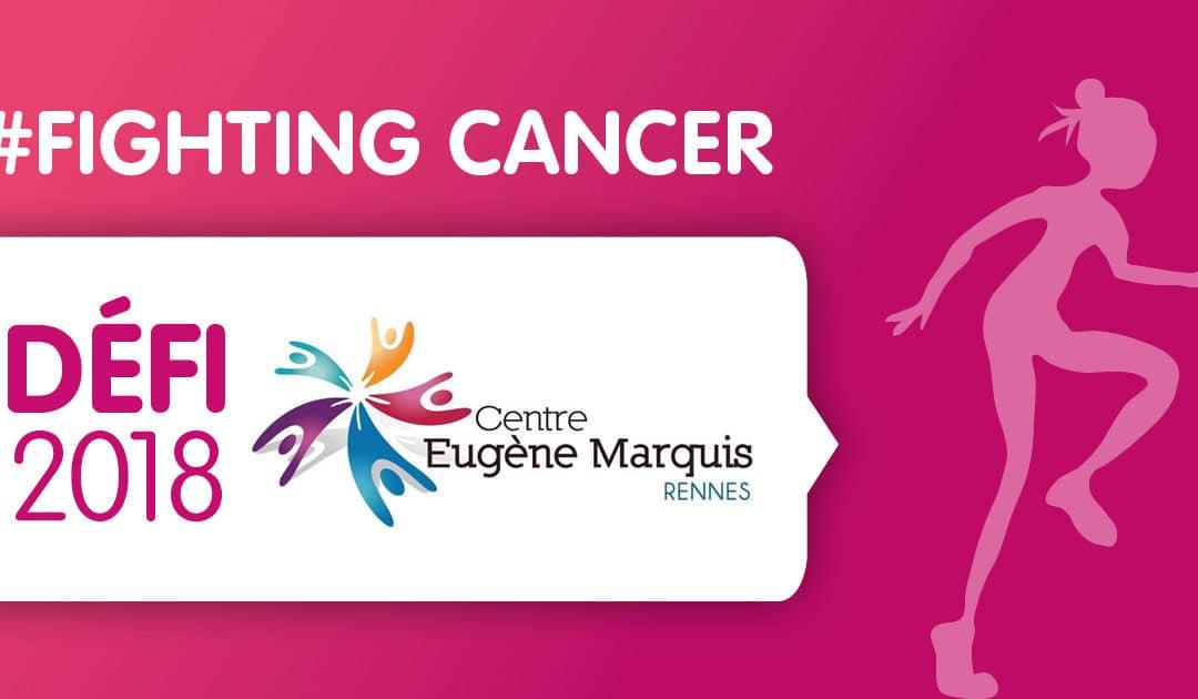 #FIGHTING CANCER - Défi centre Eugène Marquis